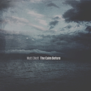 Matt Eliott – The Calm Before
