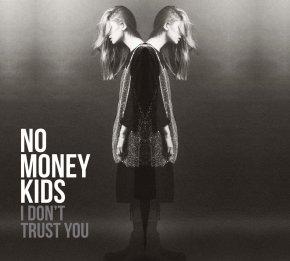 No Money Kids – I Don't TrustYou
