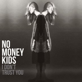 No Money Kids – I Don't Trust You