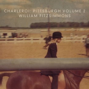 William Fitzsimmons – Charleroi: Pittsburgh, Vol. 2