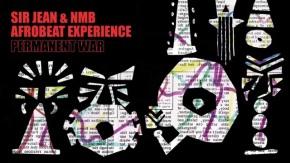 Sir Jean & NMB Afrobeat Expérience – PermanentWar