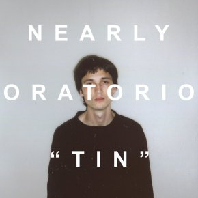 Nearly Oratorio – Tin EP