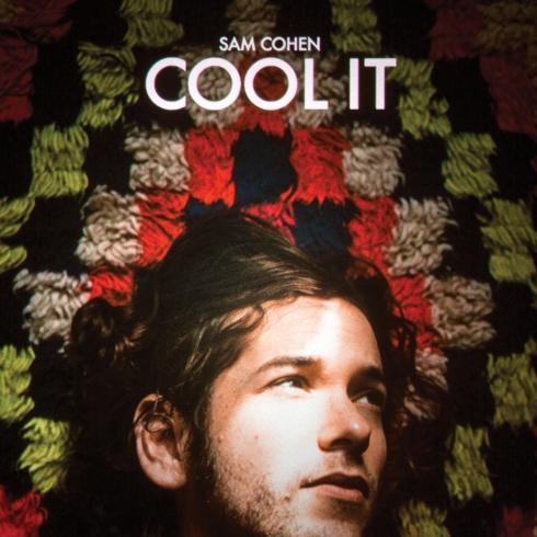 Sam Cohen - Cool It.jpg